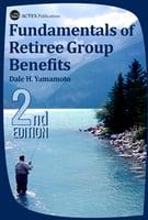 Fundamentals of Retiree Group Benefits